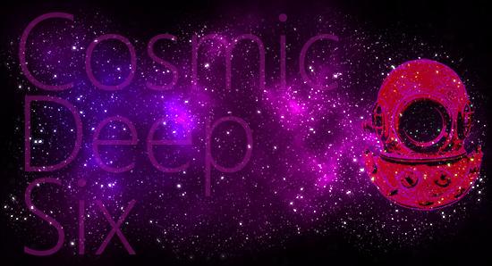 Cosmic Deep Six